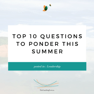 TOP 10 QUESTIONS TO PONDER THIS SUMMER via Shelley Cox, CEO & Founder of TheCoachingNest.ca